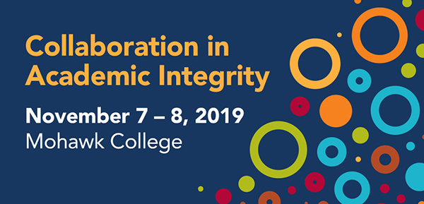 Collaboration in Academic Integrity - November 7 - 8,  2019 - Mohawk College