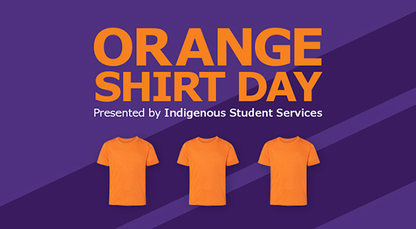 Orange Shirt Day - Presented by Indigenous Student Services